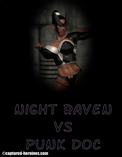 Captured Heroines- Night Raven vs Punk Doc